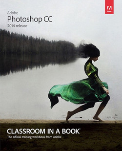 Adobe Photoshop CC Classroom in a Book® (2014 release)