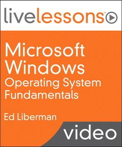 Microsoft Windows Operating System Fundamentals LiveLessons (Video Training)