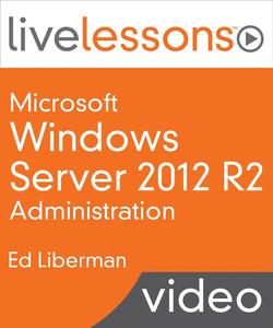 Microsoft Windows Server 2012 R2 Administration
