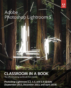 Adobe Photoshop Lightroom 5 Classroom in a Book April 2014 update