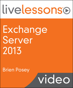 Microsoft Exchange 2013 LiveLessons (Video Training)