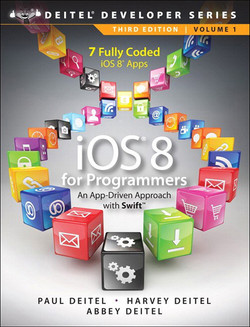 iOS 8 for Programmers: An App-Driven Approach with Swift, 3rd Edition