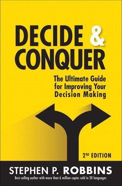 Decide and Conquer: The Ultimate Guide for Improving Your Decision Making, Second Edition