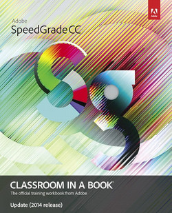 Adobe Speedgrade CC Classroom in a Book Update