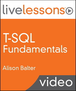 T-SQL Fundamentals LiveLessons (Video Training)