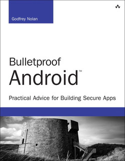 Bulletproof Android™: Practical Advice for Building Secure Apps