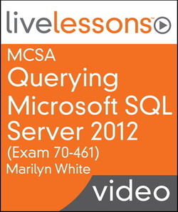 MCSA Querying Microsoft SQL Server 2012 (Exam 70-461): Required Knowledge for SQL Server 2012 and 2014