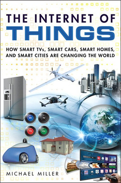 The Internet of Things: How Smart TVs, Smart Cars, Smart Homes, and Smart Cities Are Changing the World