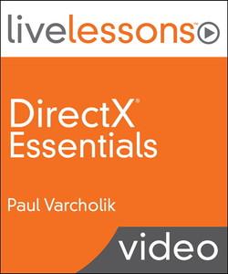 DirectX Essentials LiveLessons (Video Training)