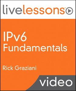 IPv6 Fundamentals LiveLessons (Video Training)