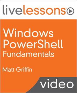 Windows PowerShell Fundamentals LiveLessons (Video Training)
