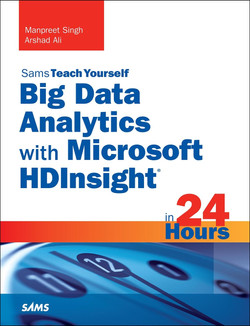 Sams Teach Yourself: Big Data Analytics with Microsoft HDInsight in 24 Hours, Big Data, Hadoop, and Microsoft Azure for Better Business Intelligence