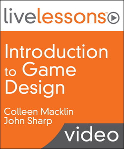 Introduction to Game Design LiveLessons (Video Training)