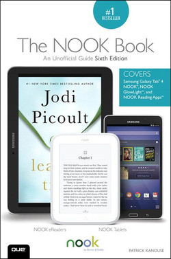The NOOK® Book: An Unofficial Guide: Everything You Need to Know about the Samsung Galaxy Tab 4 NOOK, NOOK GlowLight, and NOOK Reading Apps, Sixth Edition