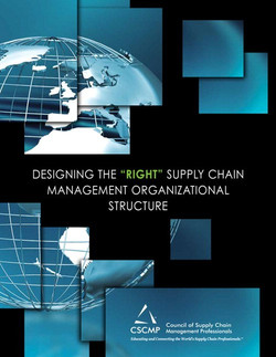 """Designing the """"Right"""" Supply Chain Management Organizational Structure"""