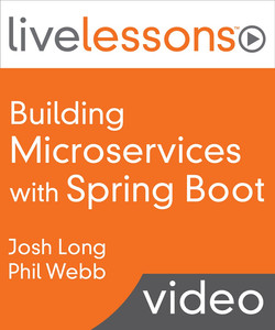 Building Microservices with Spring Boot LiveLessons (Video Training)