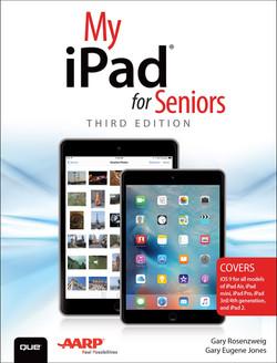 My iPad for Seniors (Covers iOS 9 for iPad Pro, all models of iPad Air and iPad mini, iPad 3rd/4th generation, and iPad 2), Third Edition