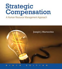 Strategic Compensation: A Human Resource Management Approach, 9/e