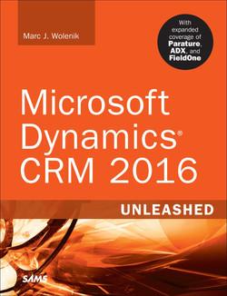 Microsoft Dynamics® CRM 2016 Unleashed