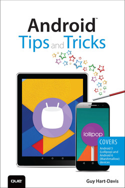 Android™ Tips and Tricks: Covers Android 5 and Android 6 devices, Second Edition
