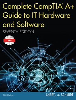 Complete CompTIA A+ Guide to IT Hardware and Software, Seventh Edition