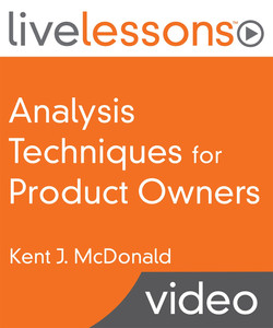 Analysis for Product Owners: Determine the right things to deliver