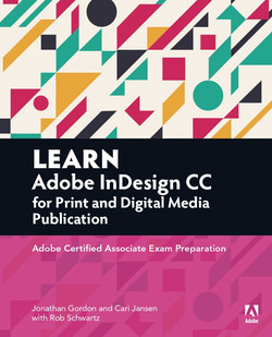 Adobe InDesign CC for Print and Digital Media Publication: Adobe Certified Associate Exam Preparation