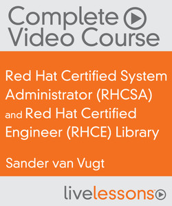 Red Hat Certified System Administrator (RHCSA) and Red Hat Certified Engineer (RHCE) Library