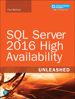 SQL Server 2016 High Availability Unleashed (includes Content Update Program)