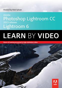 Adobe Photoshop Lightroom CC (2015 release) / Lightroom 6 Learn by Video