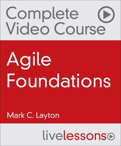 Agile Foundations LiveLessons