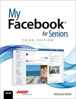 My Facebook® for Seniors, Third Edition