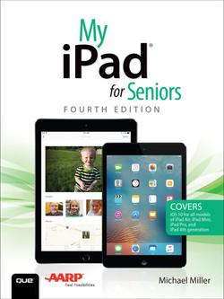 My iPad® for Seniors, Fourth Edition