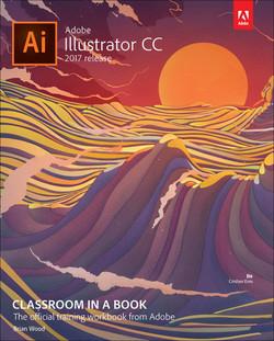 Adobe Illustrator CC Classroom in a Book© (2017 release)