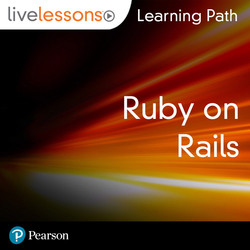 Learning Path: The Ruby on Rails Tutorial (Video Training): Learn Web Development With Rails