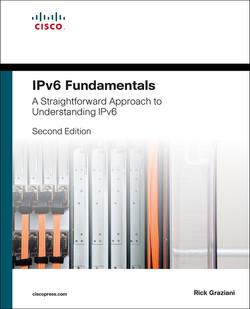 IPv6 Fundamentals: A Straightforward Approach to Understanding IPv6, 2nd Edition