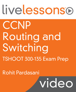 CCNP Routing and Switching TSHOOT 300-135 Exam Prep