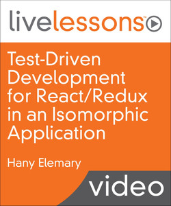 Test-Driven Development for React/Redux in an Isomorphic Application