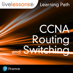 Learning Path: CCNA Routing and Switching (ICND1 100-105, ICND2 200-105, and CCNA 200-125)