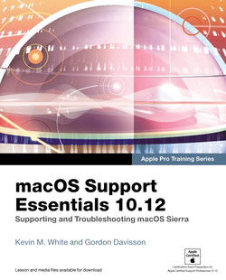 Apple Pro Training Series: macOS Support Essentials 10.12, First Edition