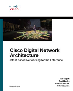 Cisco Digital Network Architecture: Intent-based Networking for the Enterprise, First Edition