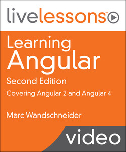 Learning Angular: Covering Angular 2, 4, and 5, 2nd Edition