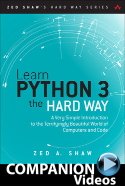 Learn Python 3 the Hard Way (Companion Videos)