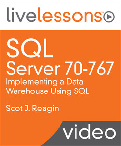 SQL Server 70-767: Implementing a Data Warehouse Using SQL