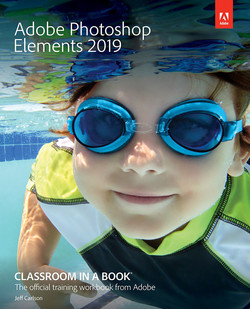 Adobe Photoshop Elements 2019 Classroom in a Book, First Edition