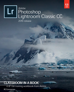 Adobe Photoshop Lightroom Classic CC Classroom in a Book (2019 Release), First Edition