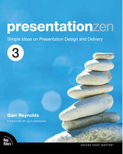 Presentation Zen: Simple Ideas on Presentation Design and Delivery, 3rd Edition
