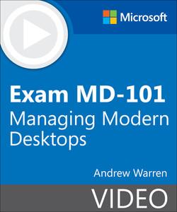 Exam MD-101 Managing Modern Desktops (Video)