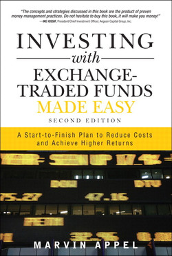 Investing with Exchange-Traded Funds Made Easy: A Start-to-Finish Plan to Reduce Costs and Achieve Higher Returns, Second Edition