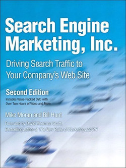 Search Engine Marketing, Inc.: Driving Search Traffic to Your Company's Web Site, Second Edition